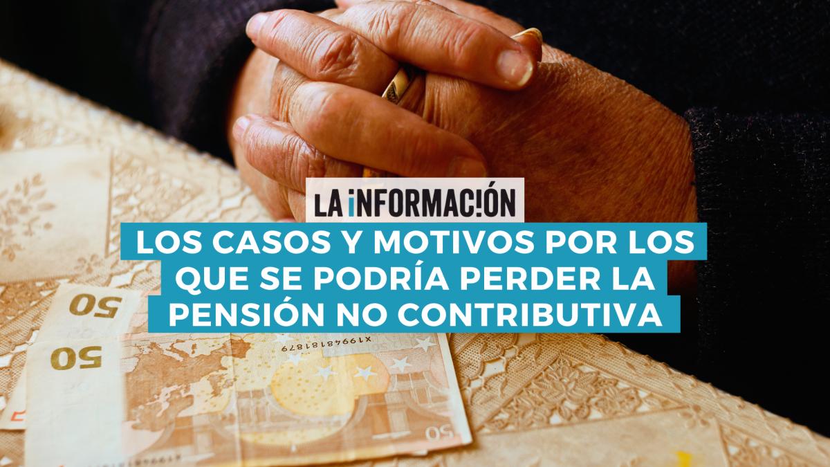 Pensión No Contributiva Casos Y Motivos Por Los Que La Seguridad Social La Puede Cancelar