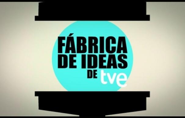 LA FABRICA DE IDEAS DE TVE