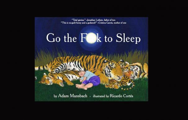 'Go the fuck to sleep', el libro con el que un padre primerizo ha arrasado en EEUU