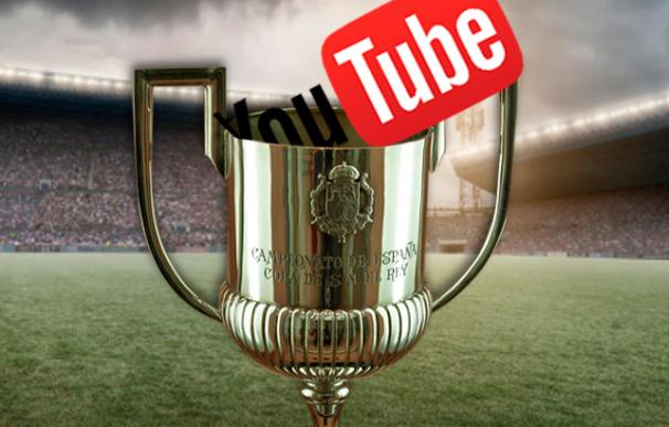 La Copa del Rey se emitirá en Youtube a nivel internacional
