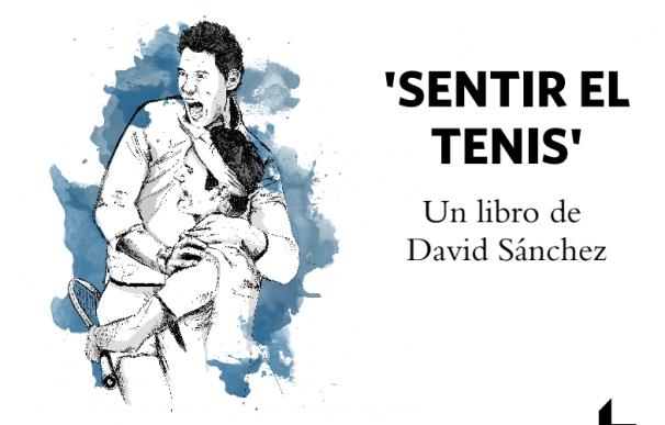 Portada de Sentir el tenis, el libro de David Sánchez.