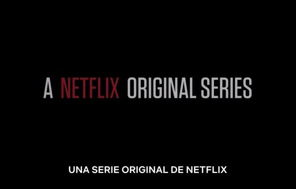 Una serie original de Netflix