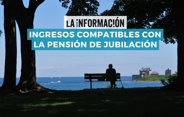 Los ingresos compatibles con la pensión de jubilación.