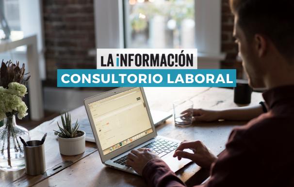 En el consultorio laboral de La Información resolvemos tus dudas sobre empleo.