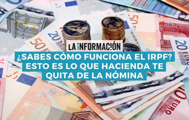 El IRPF el impuesto que repercute directamente sobre el sueldo de los españoles.