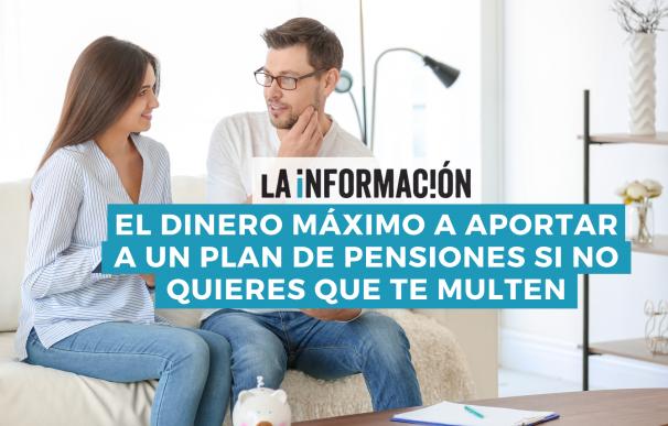 Cuidado con superar el límite de las aportaciones a planes de pensiones.