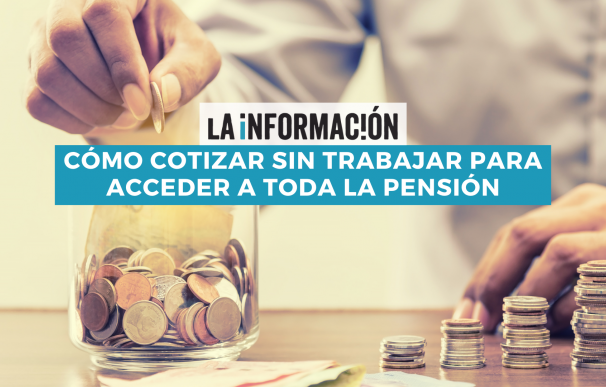 Cómo cotizar sin trabajar para acceder a toda la pensión