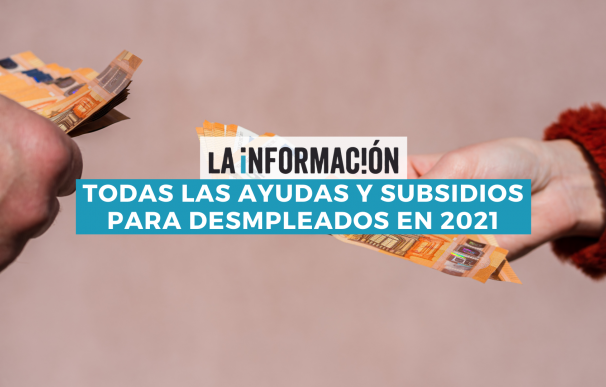Ayudas y subsidios para desempleados en 2021