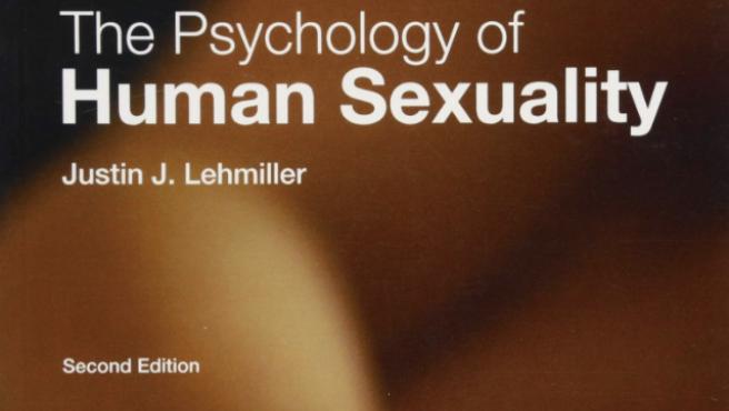 La psicología de la sexualidad humana, de Justin J. Lehmiller.